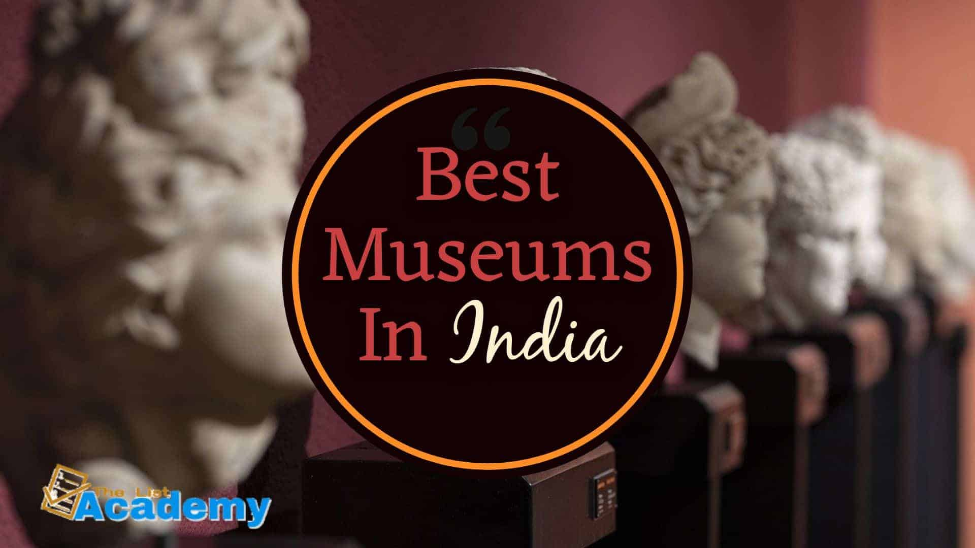 Cover Image For List : 10 Best Museums In India