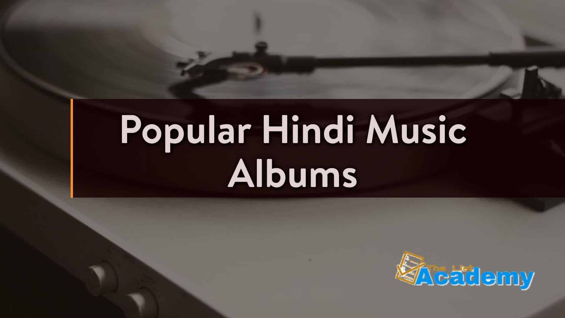 Cover Image For List : 10 Most Popular Hindi Music Albums