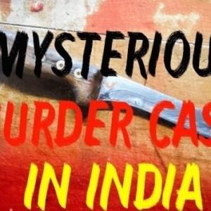 10 भारतीय रहस्यमयी मर्डर केस 4