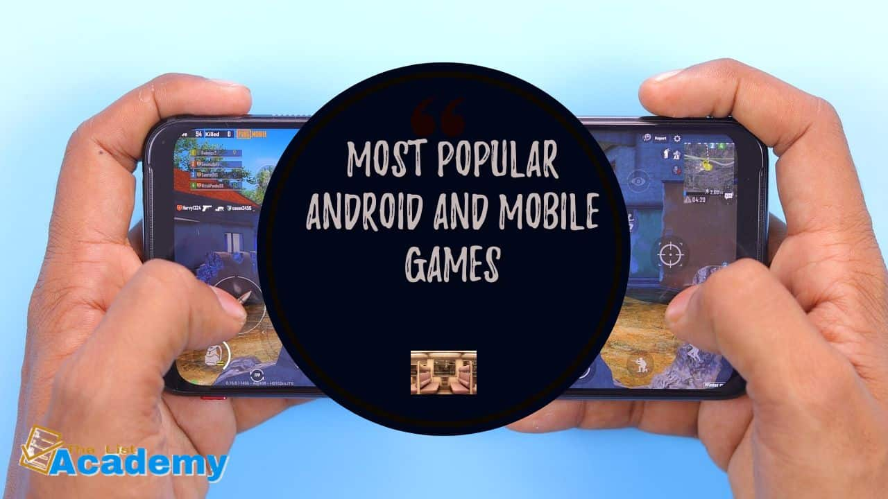 Cover Image For List : 10 Most Popular Android And Mobile Games