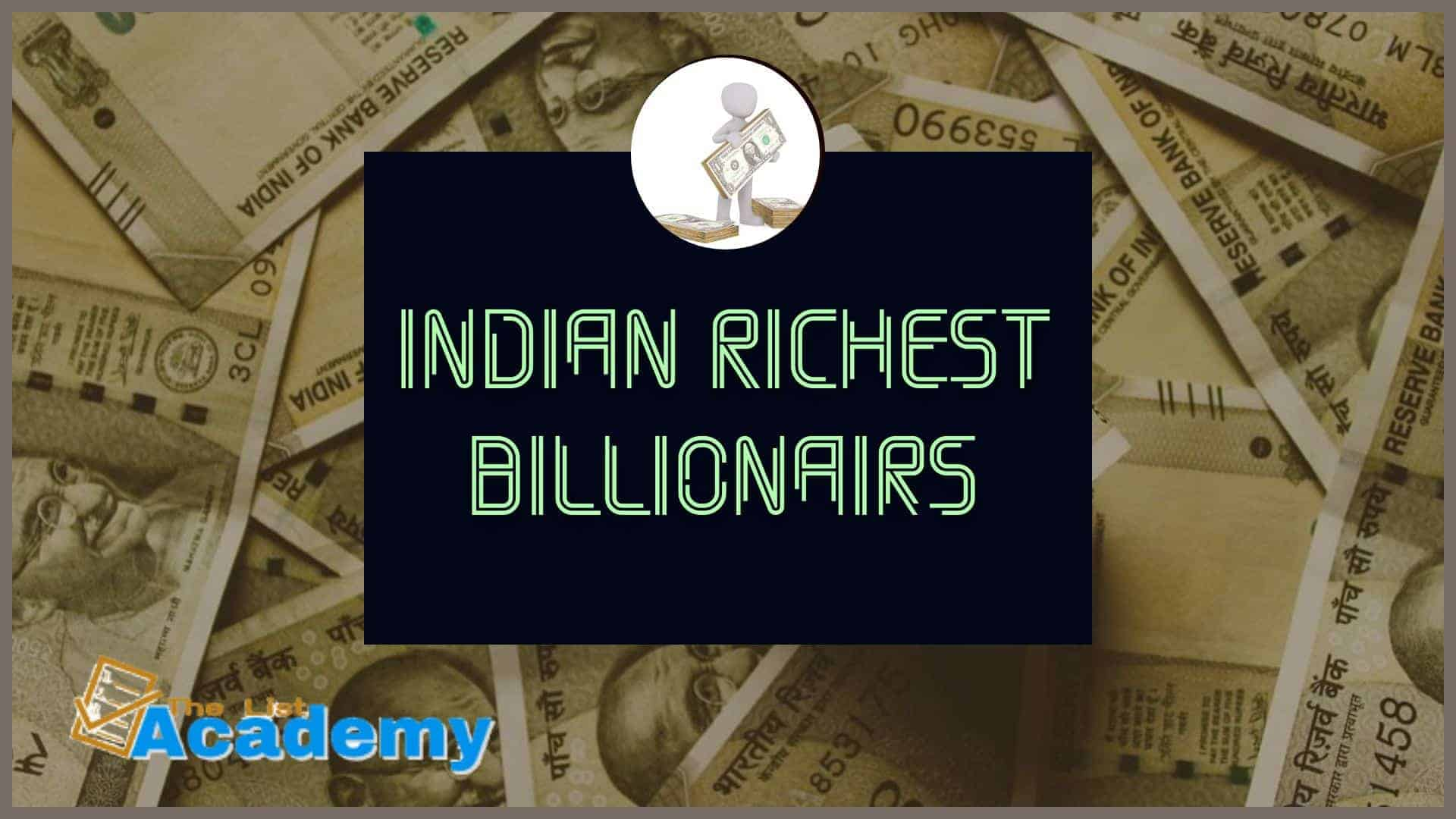 Cover Image For List : 15 Indian Richest Billionairs