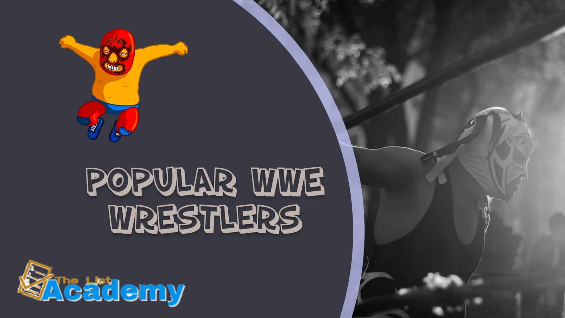 Cover Image For List : 19 Popular Wwe Wrestlers