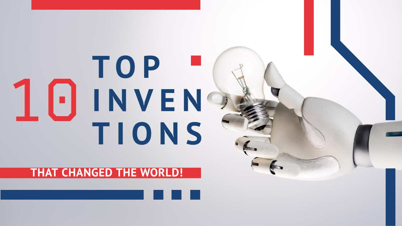 Cover Image For List : 10 Popular Inventions That Changed The World