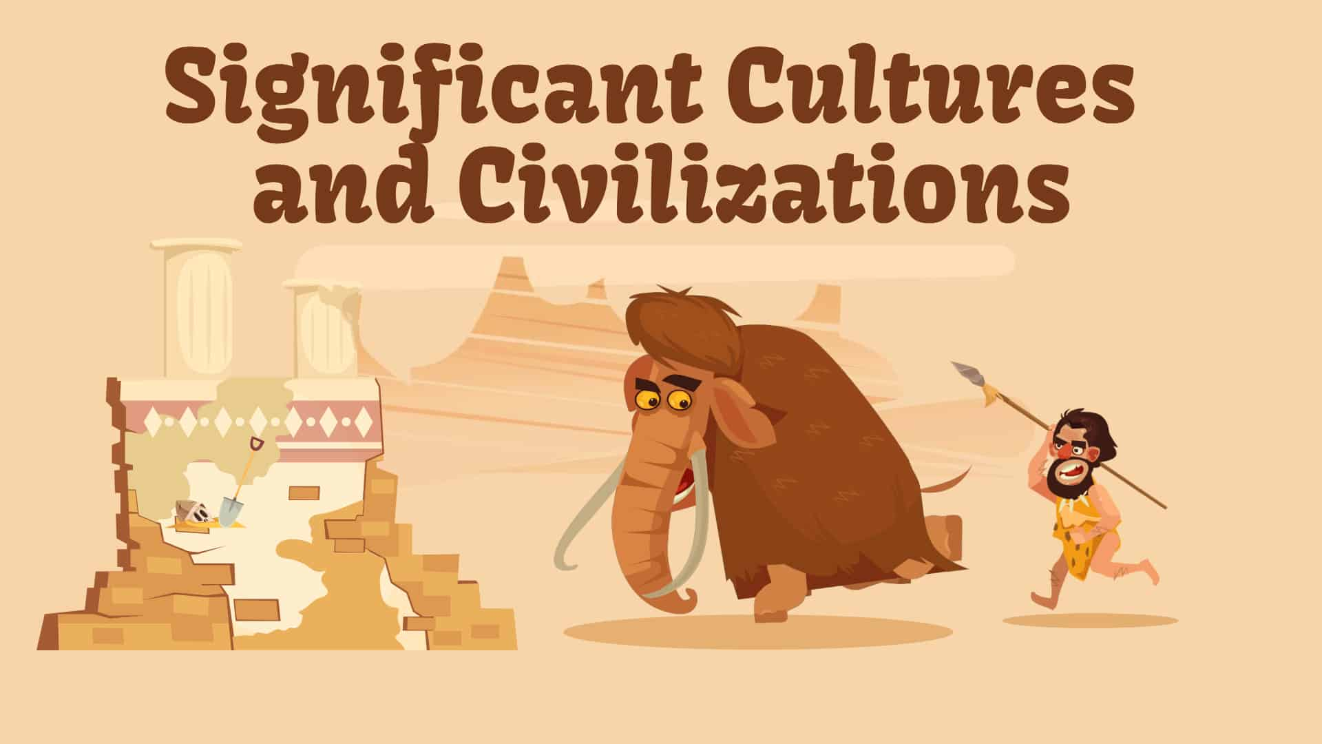 Cover Image For List : 119 Oldest And Most Significant Cultures And Civilizations