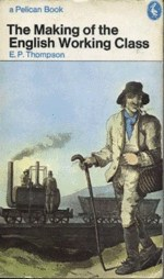 The Making Of The English Working Class