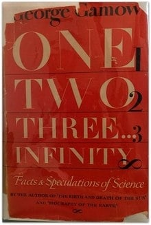 One Two Three... Infinity: Facts and Speculations of Science